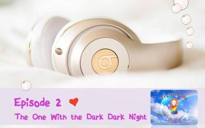 Episode 2 – The One With the Dark Dark Night