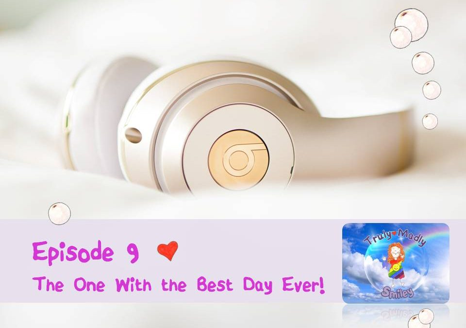 Episode 9 – The One with the Best Day Ever!