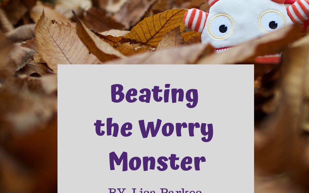 Beating The Worry Monster