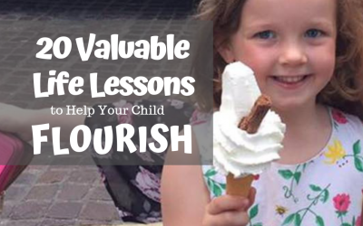 20 Valuable Life Lessons To Help Your Child Flourish