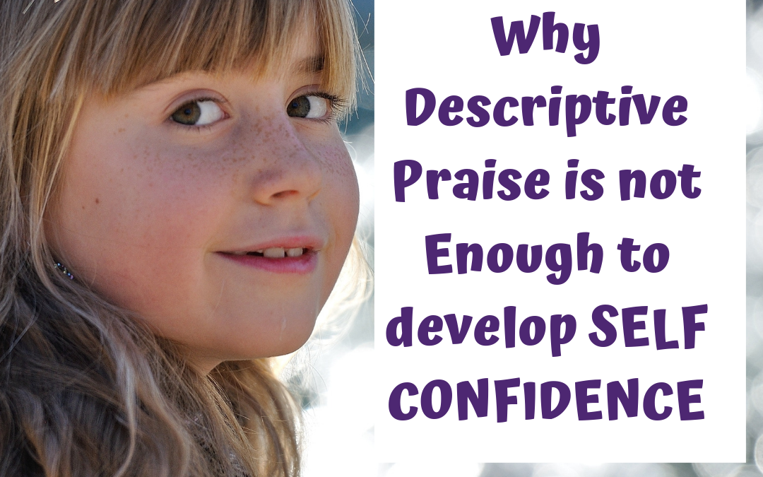 It Takes More than Praise to Nurture your Child's Self Confidence + Self Esteem