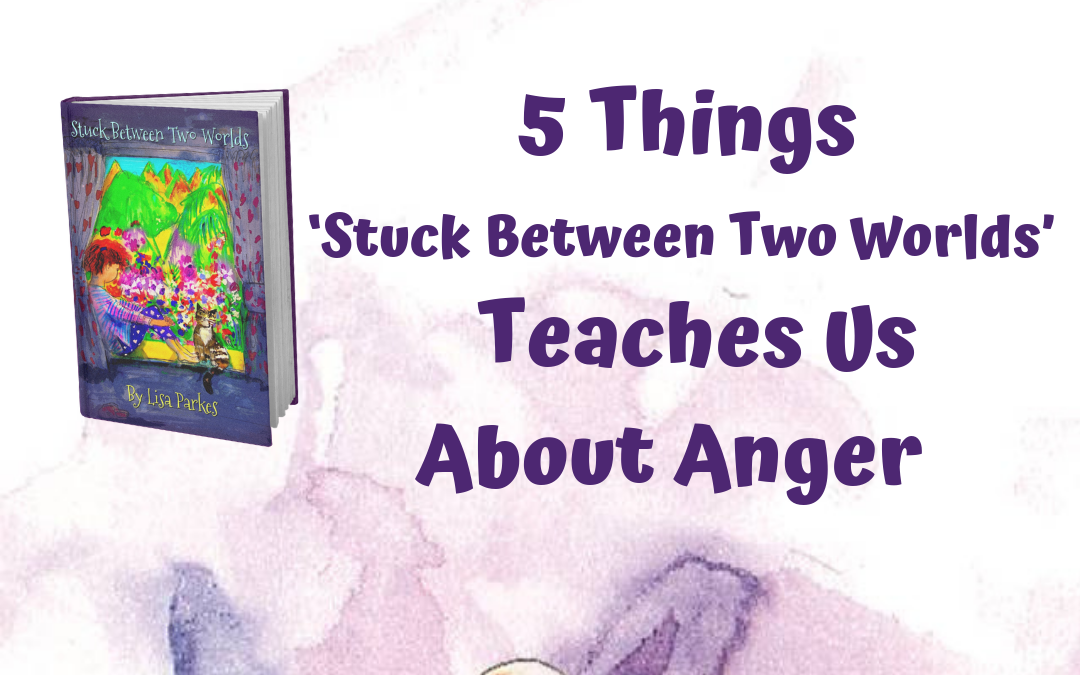 """5 Things """"Stuck Between Two Worlds"""" Teaches Us About Anger"""