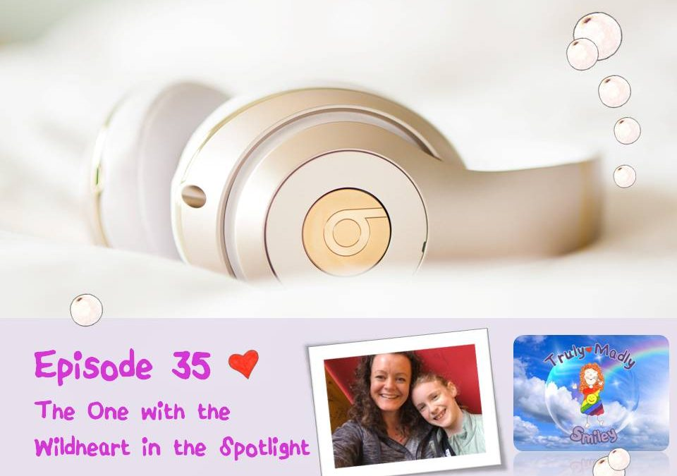 Episode 35 – The One with a Wildheart in the Spotlight