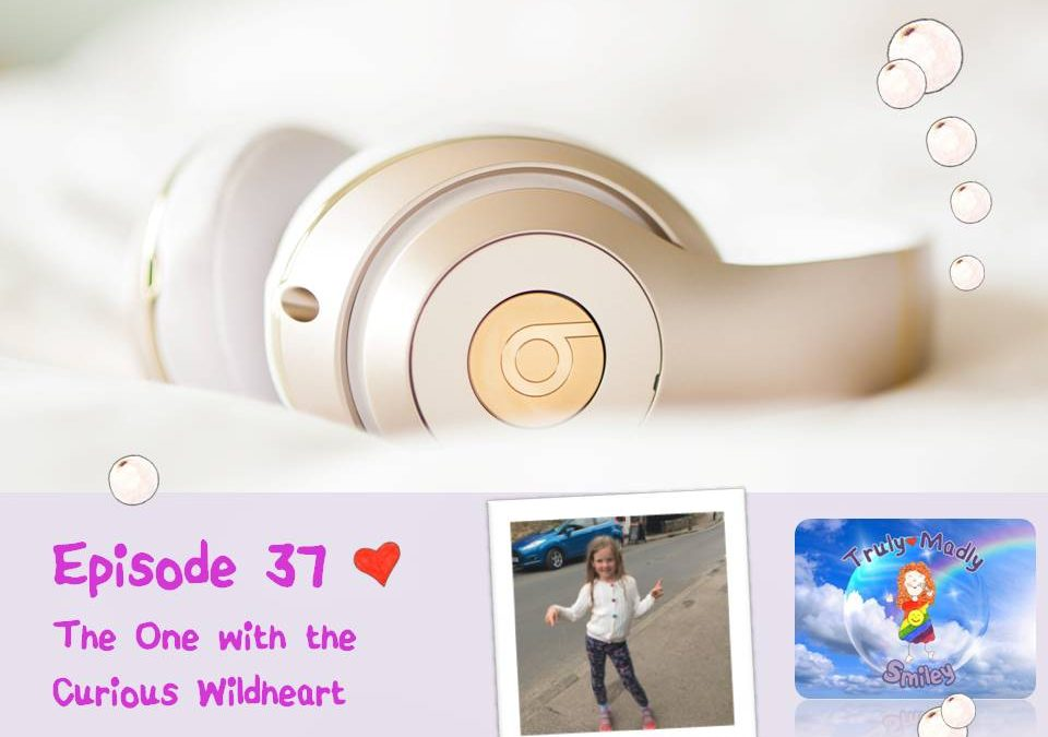 Episode 37 – The One with the Curious Wildheart