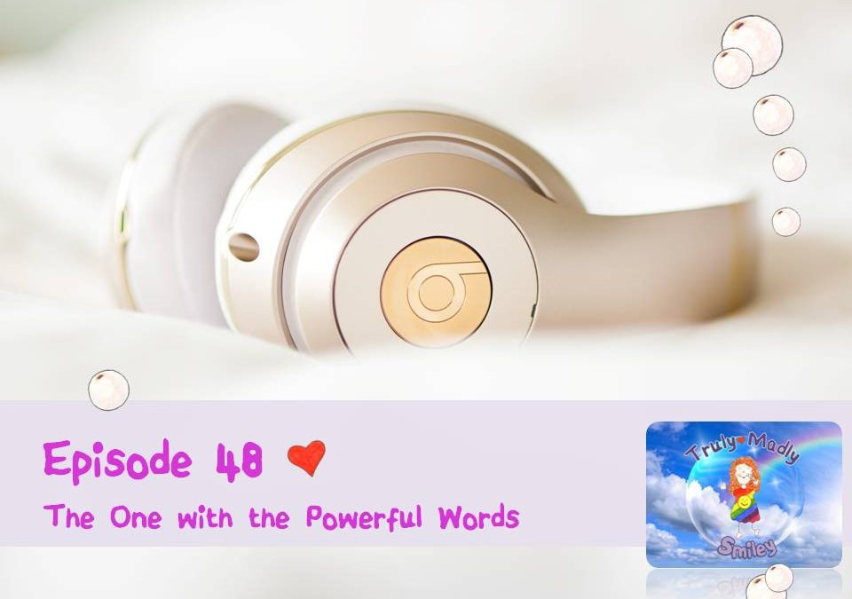 Episode 48 – The One with the Powerful Words