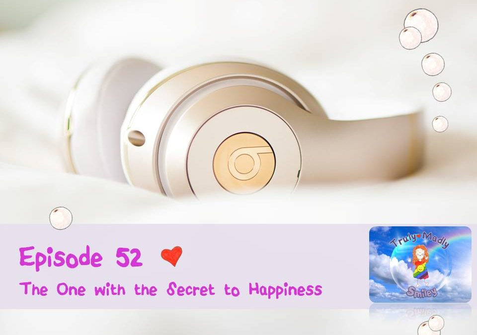 Episode 52 – The One with the Secret to Happiness