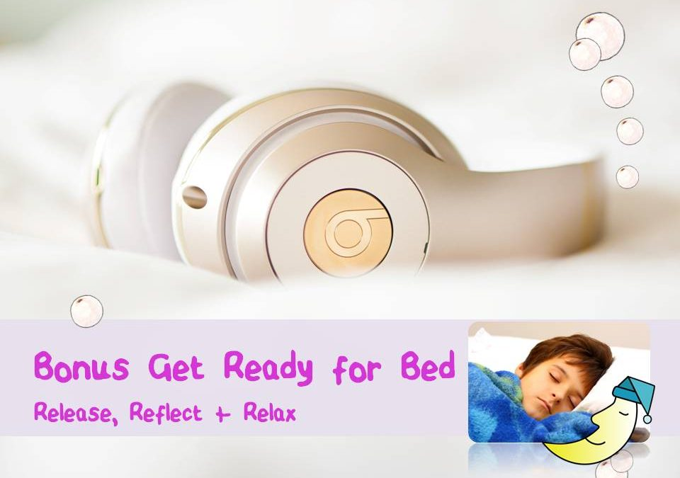 BONUS Get Ready for Bed: Release, Reflect + Relax