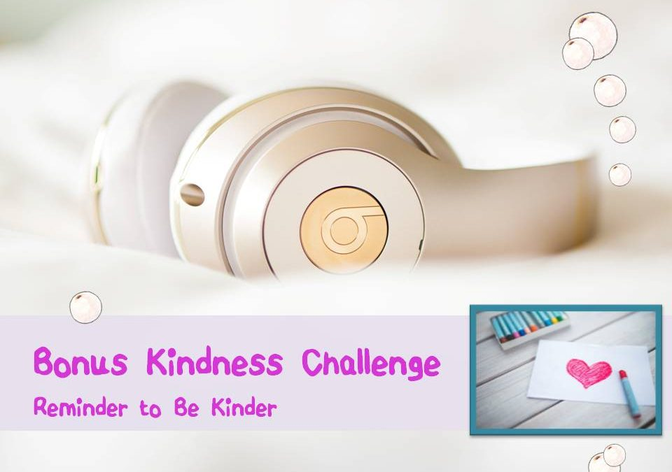 BONUS Challenge – Reminder to Be Kinder