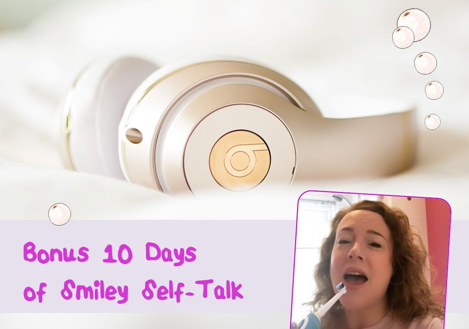 BONUS 10 Days of Smiley Self-Talk