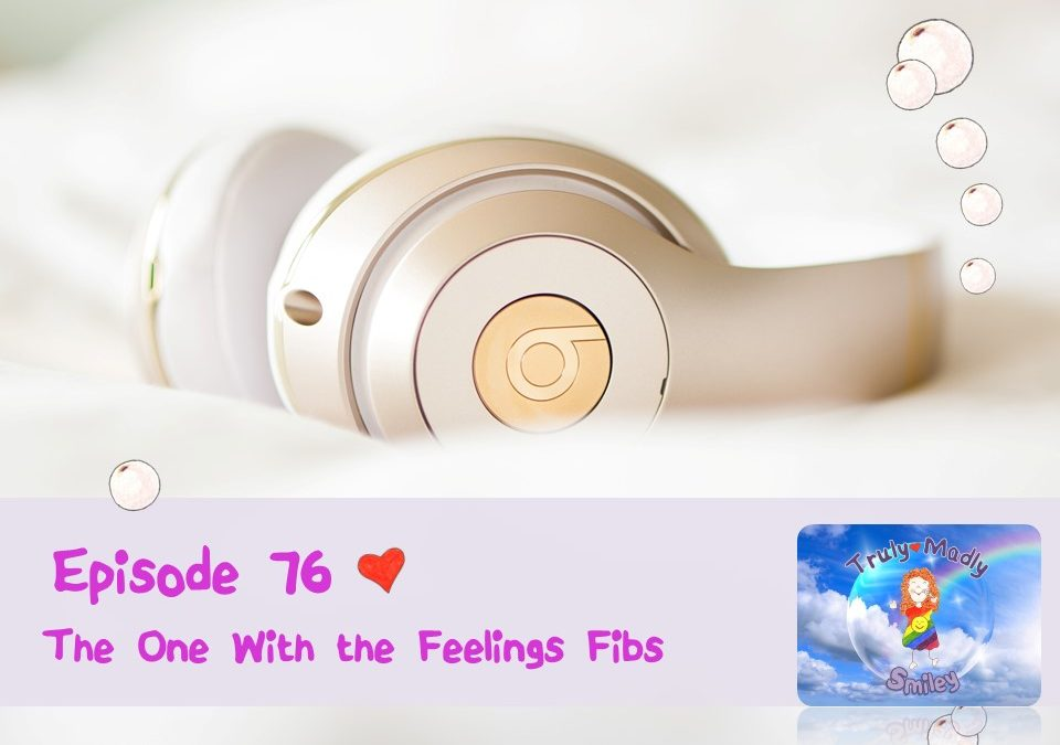 Episode 76 – The One with the Feelings Fibs