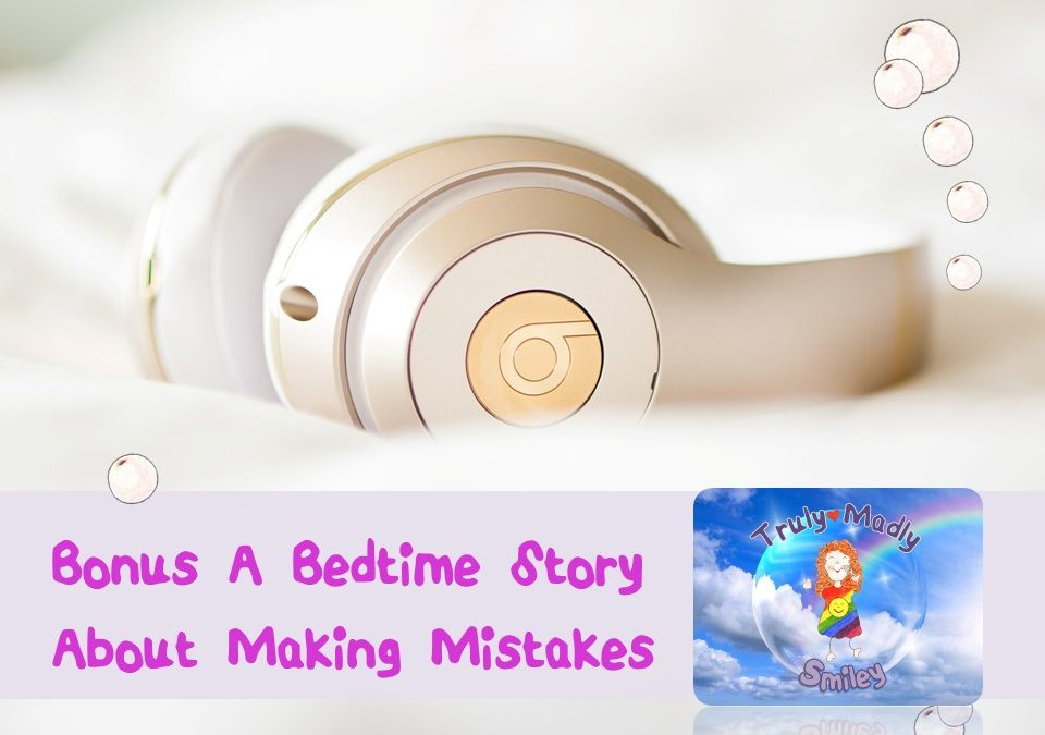 BONUS A Bedtime Story About Making Mistakes