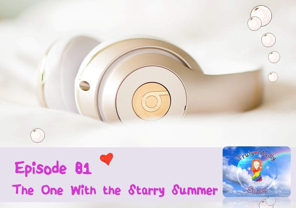 Episode 81 – The One with the Starry Summer